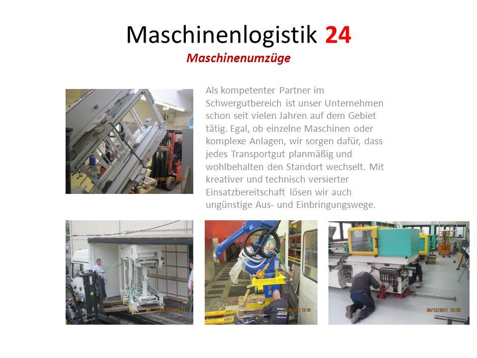 Maschinenlogistik 24 Maschinenumzüge Als kompetenter Partner im Schwergutbereich ist unser Unternehmen schon seit vielen Jahren auf dem Gebiet tätig.