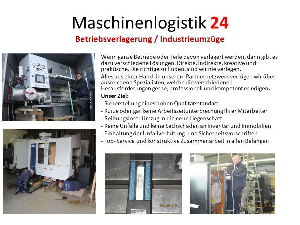 Maschinenlogistik 24 Laborumzüge / Praxisumzüge Keine Experimente beim Labor- oder Praxisumzug.