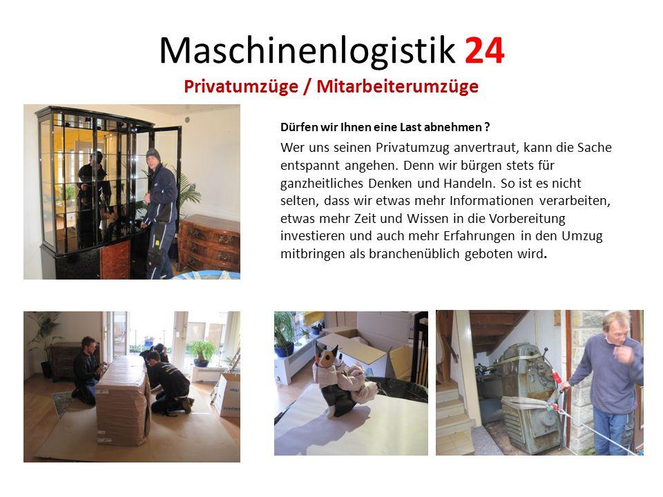 Maschinenlogistik 24 Privatumzüge / Mitarbeiterumzüge Dürfen wir Ihnen eine Last abnehmen ? Wer uns seinen Privatumzug anvertraut, kann die Sache ents