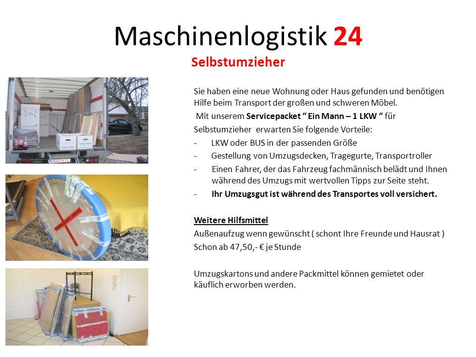 Maschinenlogistik 24 Selbstumzieher Sie haben eine neue Wohnung oder Haus gefunden und benötigen Hilfe beim Transport der großen und schweren Möbel. M