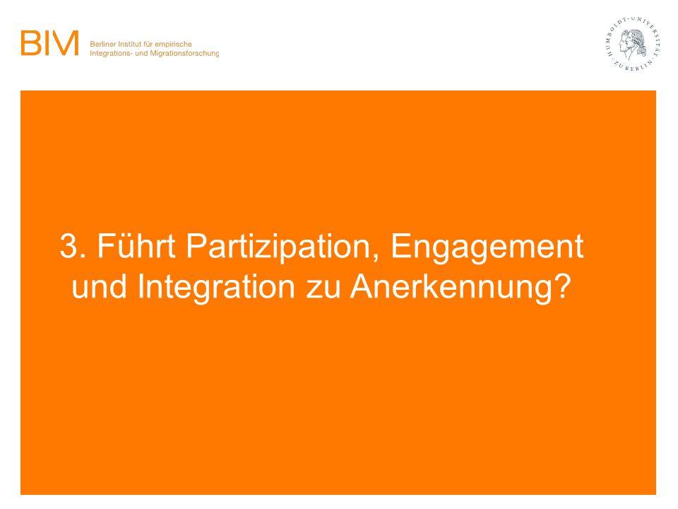 3. Führt Partizipation, Engagement und Integration zu Anerkennung?