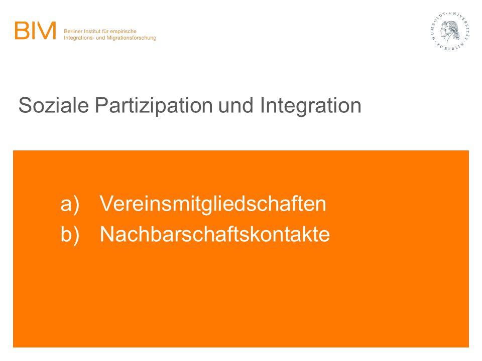 Soziale Partizipation und Integration a)Vereinsmitgliedschaften b)Nachbarschaftskontakte