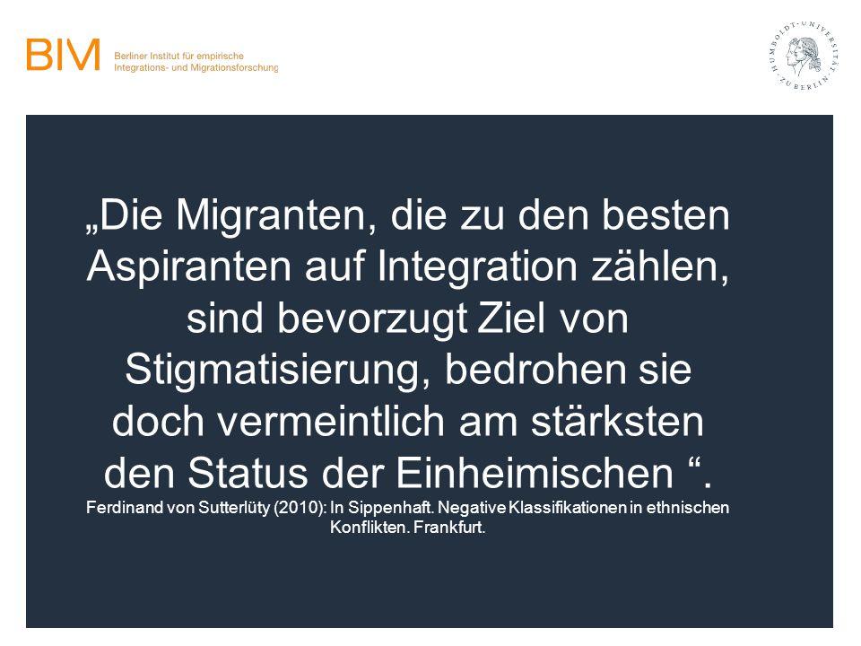 """""""Die Migranten, die zu den besten Aspiranten auf Integration zählen, sind bevorzugt Ziel von Stigmatisierung, bedrohen sie doch vermeintlich am stärks"""
