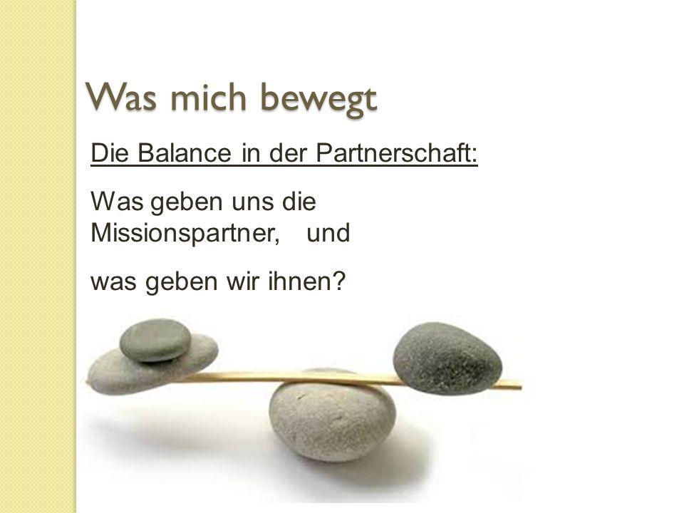 Die Balance in der Partnerschaft: Was geben uns die Missionspartner, und was geben wir ihnen.