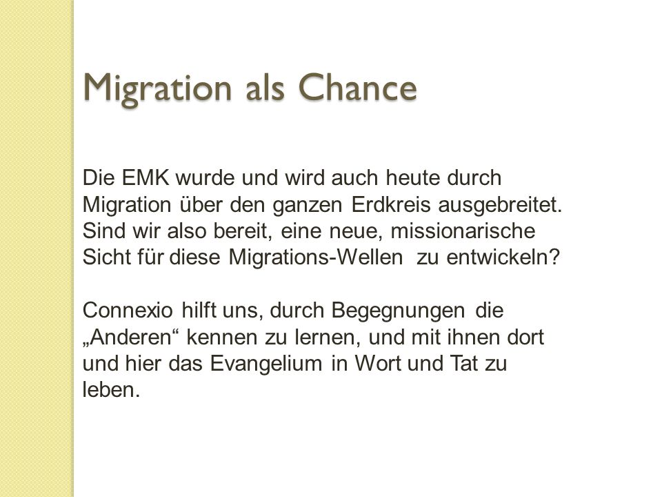 Die EMK wurde und wird auch heute durch Migration über den ganzen Erdkreis ausgebreitet.