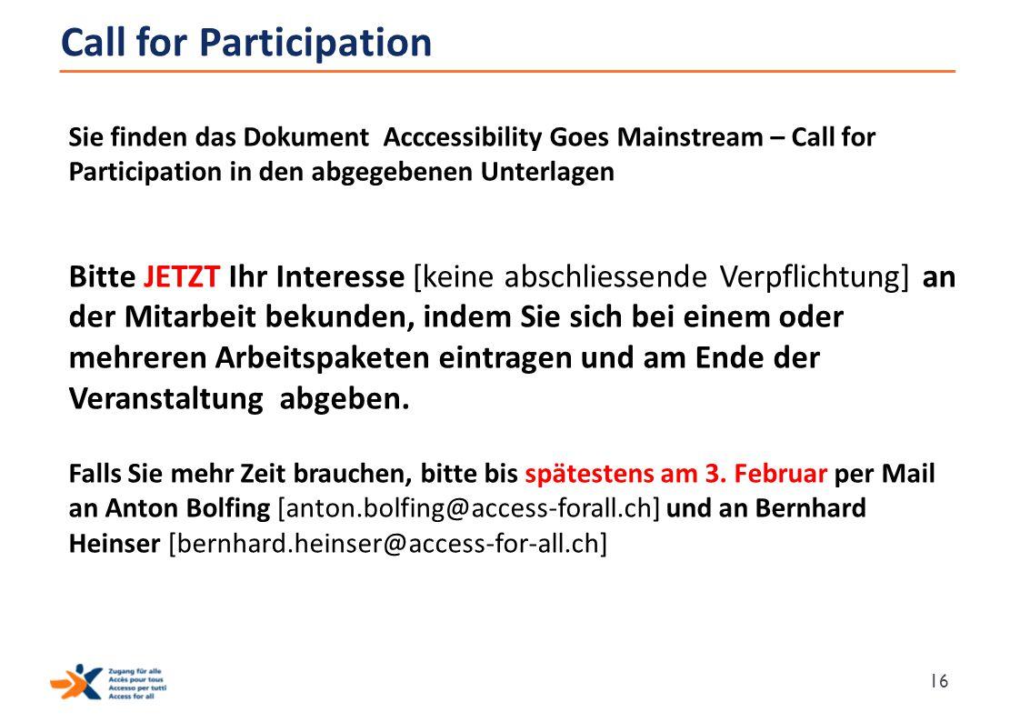 Call for Participation Sie finden das Dokument Acccessibility Goes Mainstream – Call for Participation in den abgegebenen Unterlagen Bitte JETZT Ihr I