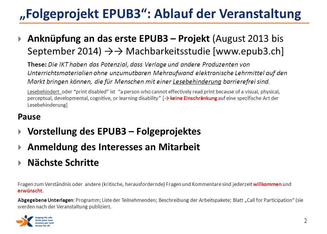 """""""Folgeprojekt EPUB3"""": Ablauf der Veranstaltung  Anknüpfung an das erste EPUB3 – Projekt (August 2013 bis September 2014) →→ Machbarkeitsstudie [www.e"""
