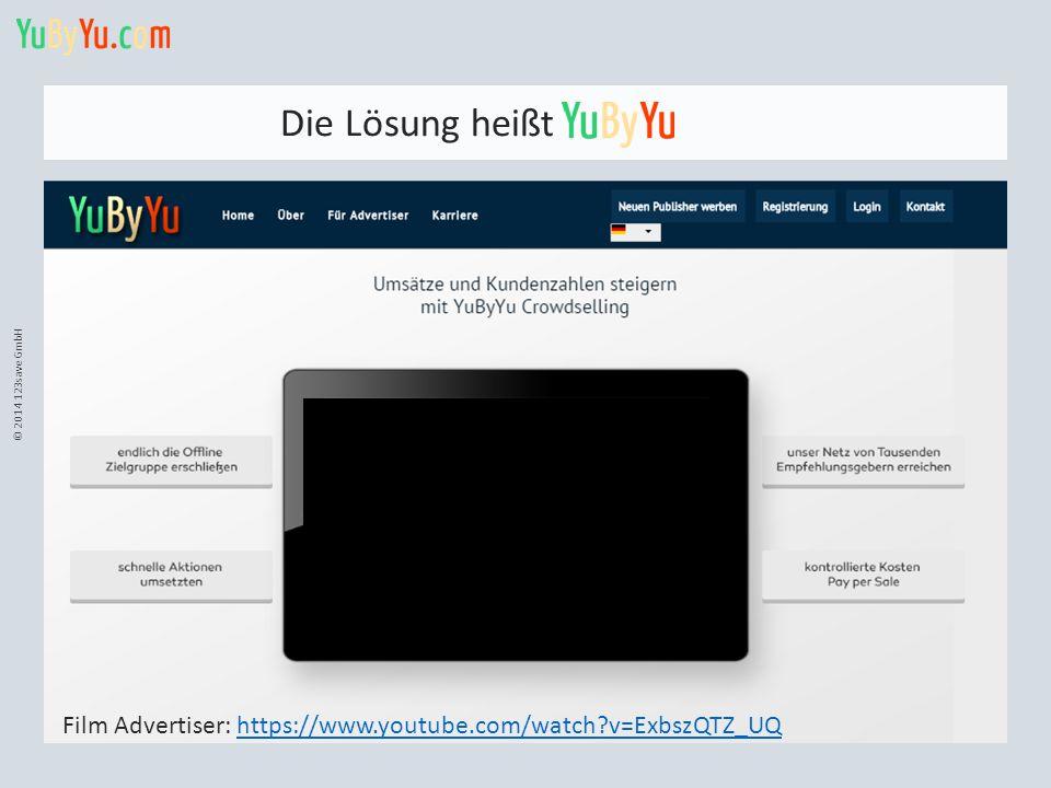© 2014 123save GmbH Die Lösung heißt Film Advertiser: https://www.youtube.com/watch?v=ExbszQTZ_UQhttps://www.youtube.com/watch?v=ExbszQTZ_UQ