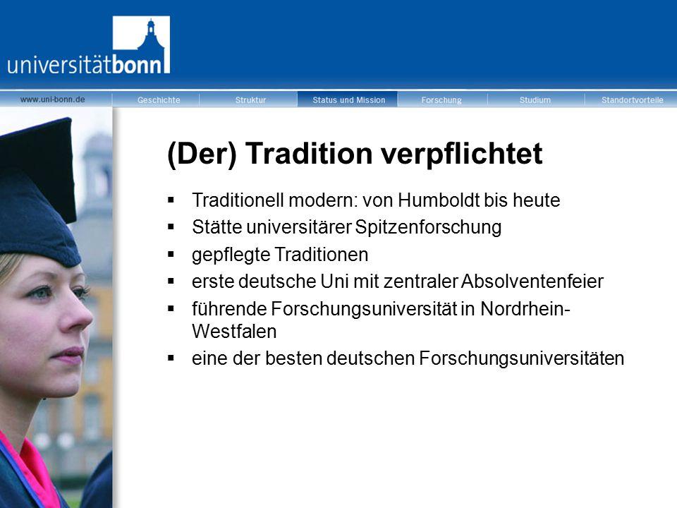 (Der) Tradition verpflichtet  Traditionell modern: von Humboldt bis heute  Stätte universitärer Spitzenforschung  gepflegte Traditionen  erste deu