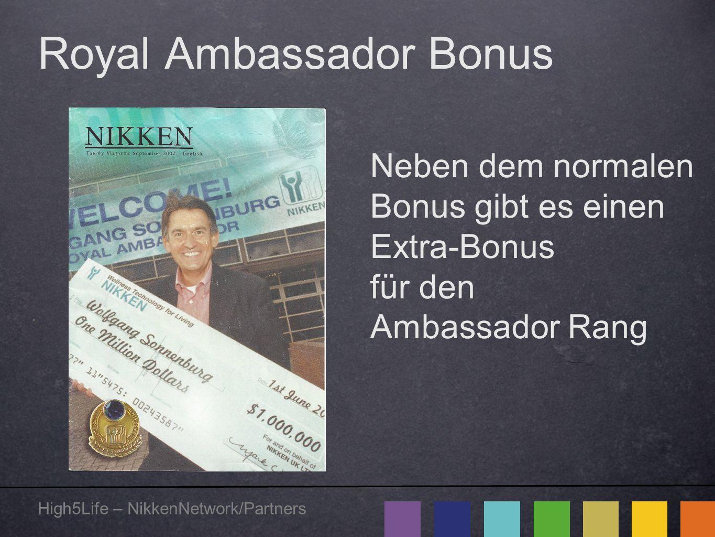Royal Ambassador Bonus Neben dem normalen Bonus gibt es einen Extra-Bonus für den Ambassador Rang