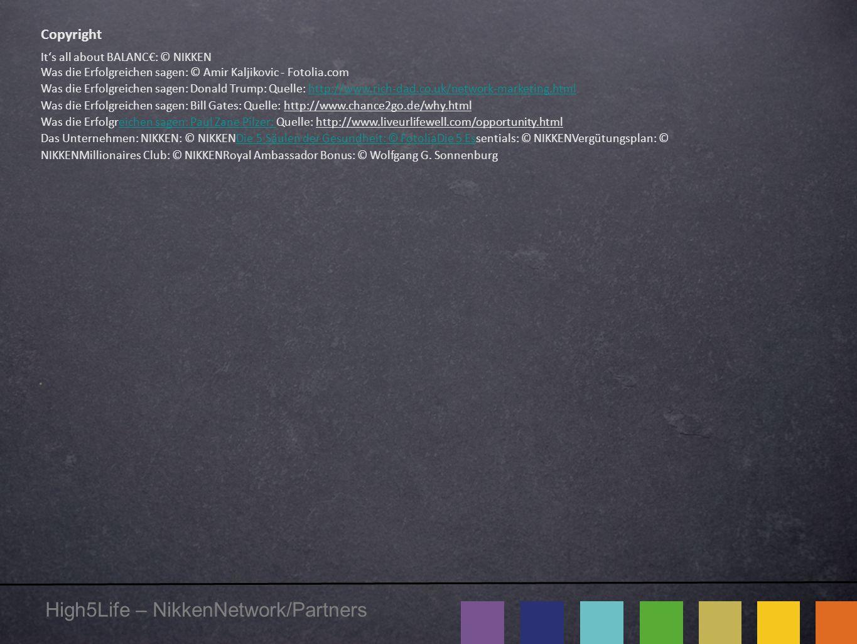 High5Life – NikkenNetwork/Partners Copyright It's all about BALANC€: © NIKKEN Was die Erfolgreichen sagen: © Amir Kaljikovic - Fotolia.com Was die Erf