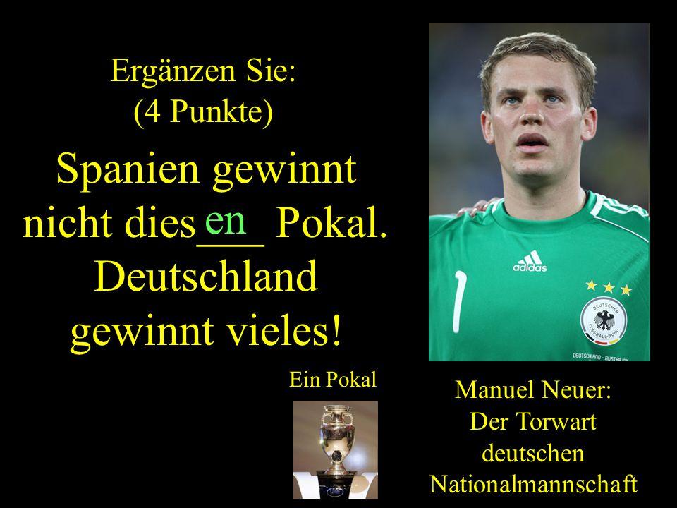 Manuel Neuer: Der Torwart deutschen Nationalmannschaft Spanien gewinnt nicht dies___ Pokal.