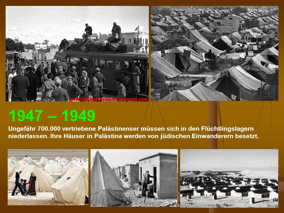DPG-RG Osnabrück: N. Musharbash 21 1947 – 1949 Ungefähr 700.000 vertriebene Palästinenser müssen sich in den Flüchtlingslagern niederlassen. Ihre Häus