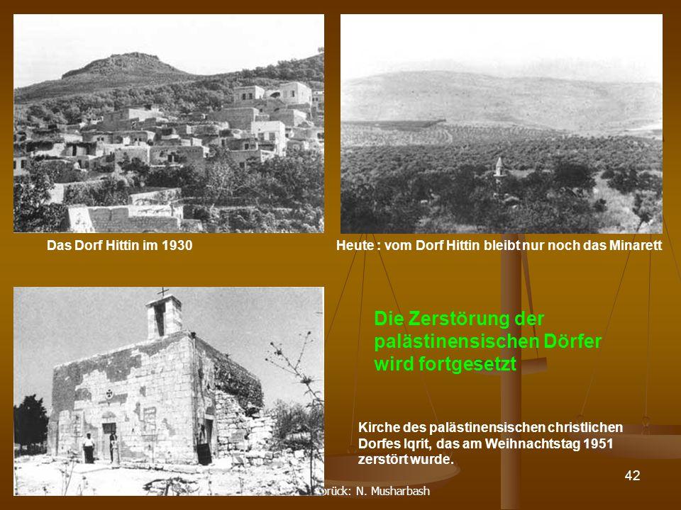 DPG-RG Osnabrück: N. Musharbash 42 Das Dorf Hittin im 1930Heute : vom Dorf Hittin bleibt nur noch das Minarett Kirche des palästinensischen christlich