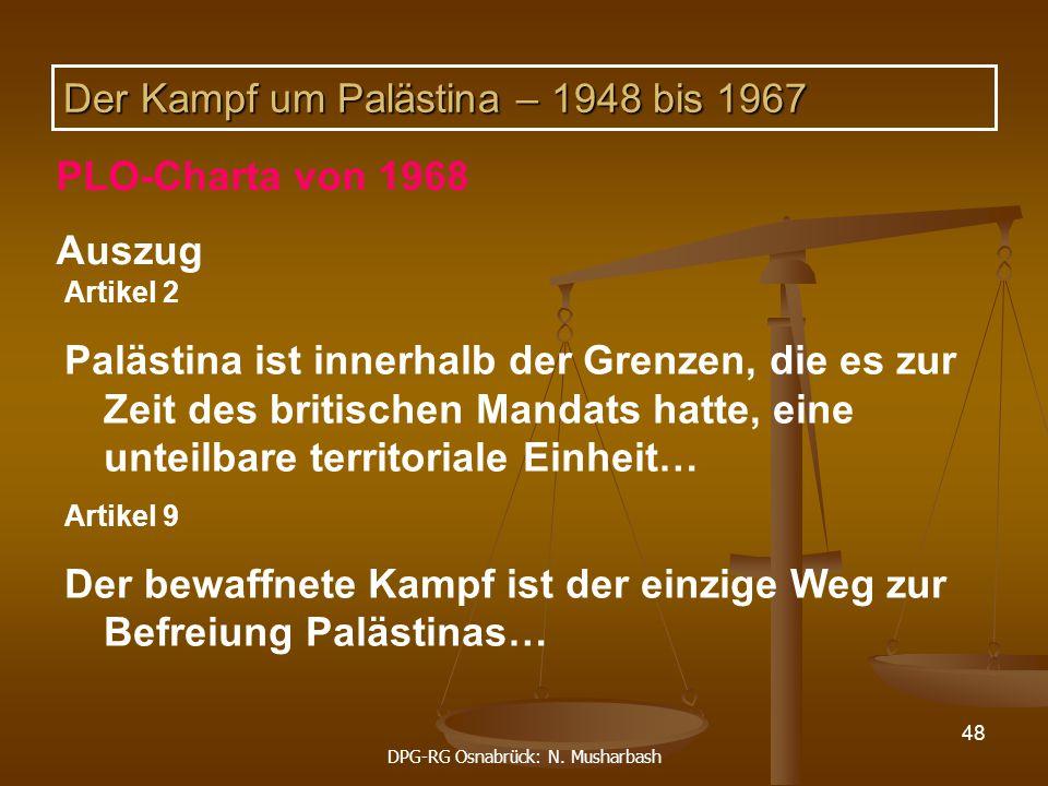 DPG-RG Osnabrück: N. Musharbash 48 Artikel 2 Palästina ist innerhalb der Grenzen, die es zur Zeit des britischen Mandats hatte, eine unteilbare territ