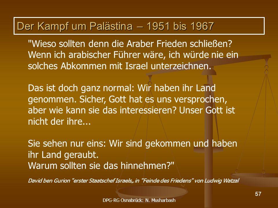 DPG-RG Osnabrück: N. Musharbash 57 Der Kampf um Palästina – 1951 bis 1967