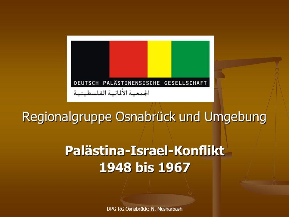 DPG-RG Osnabrück: N. Musharbash Regionalgruppe Osnabrück und Umgebung Palästina-Israel-Konflikt 1948 bis 1967