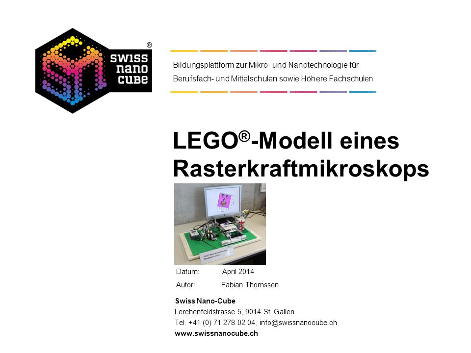 Datum: Autor:Fabian Thomssen Swiss Nano-Cube Lerchenfeldstrasse 5, 9014 St.