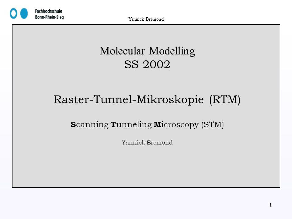 Yannick Bremond 2 Inhaltsverzeichnis Einleitung Prinzip des Rastertunnelmikroskop Bändermodell Tunneleffekt an der Rechteckbarriere Tunnelstrom Messmodus Steuerung Piezoelektrischer Effekt Vorteile/Nachteile Molecular Moddeling
