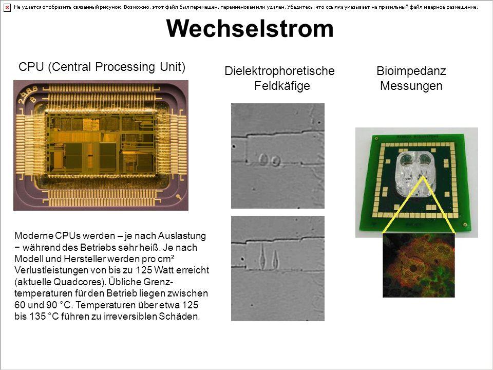CPU (Central Processing Unit) Wechselstrom Moderne CPUs werden – je nach Auslastung − während des Betriebs sehr heiß. Je nach Modell und Hersteller we