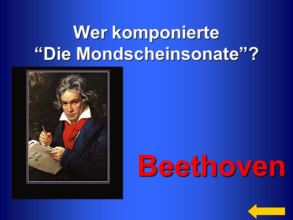 """Wer komponierte """"Die Mondscheinsonate""""? Beethoven Beethoven"""