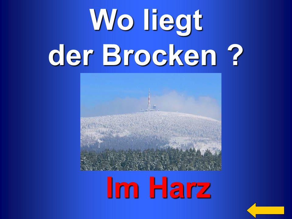Wo liegt der Brocken ? Im Harz Im Harz