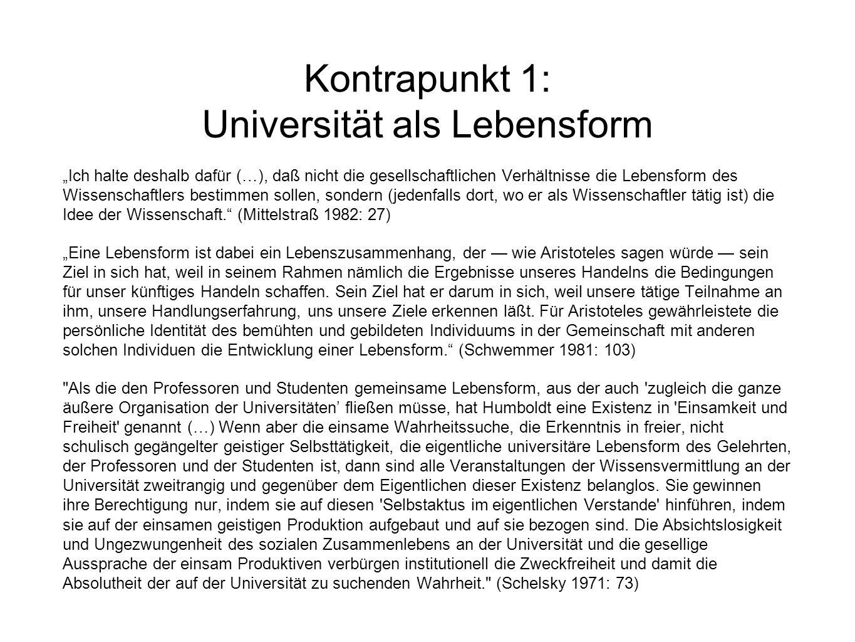"""Kontrapunkt 1: Universität als Lebensform """"Ich halte deshalb dafür (…), daß nicht die gesellschaftlichen Verhältnisse die Lebensform des Wissenschaftl"""