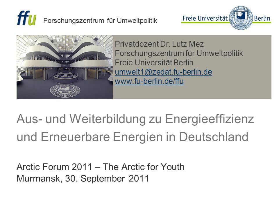 Privatdozent Dr. Lutz Mez Forschungszentrum für Umweltpolitik Freie Universität Berlin umwelt1@zedat.fu-berlin.de www.fu-berlin.de/ffu Forschungszentr
