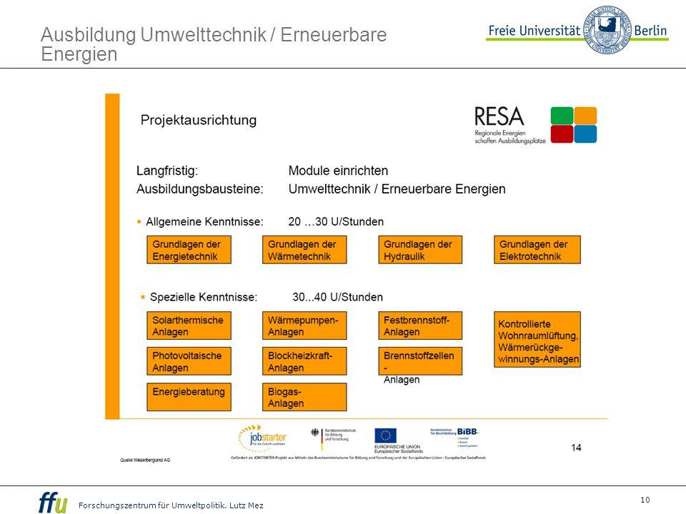 10 Forschungszentrum für Umweltpolitik. Lutz Mez Ausbildung Umwelttechnik / Erneuerbare Energien