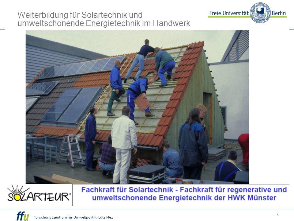 5 Forschungszentrum für Umweltpolitik. Lutz Mez Weiterbildung für Solartechnik und umweltschonende Energietechnik im Handwerk