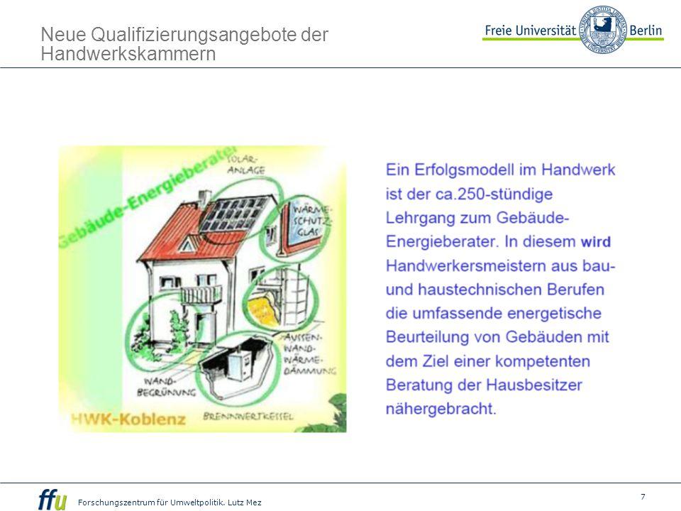 7 Forschungszentrum für Umweltpolitik. Lutz Mez Neue Qualifizierungsangebote der Handwerkskammern