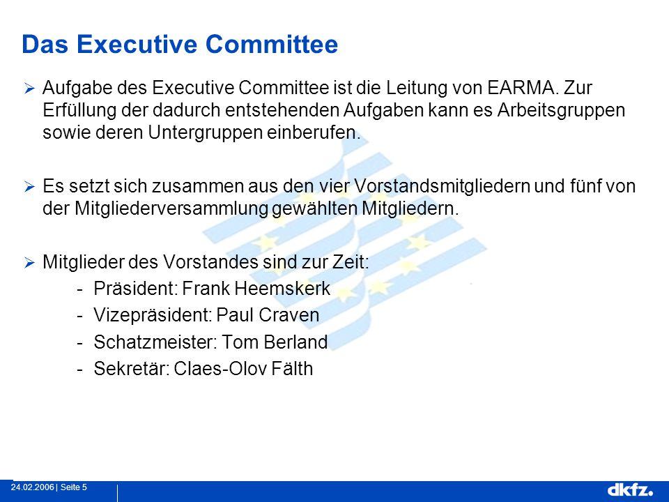 Seite 524.02.2006 | Das Executive Committee  Aufgabe des Executive Committee ist die Leitung von EARMA.