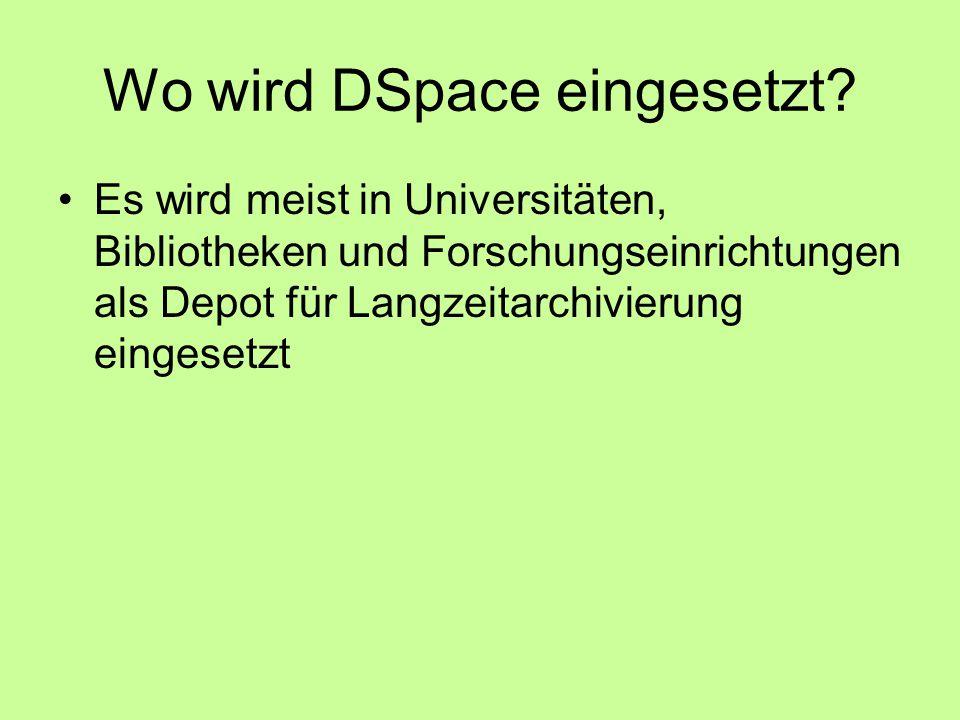 Wo wird DSpace eingesetzt.