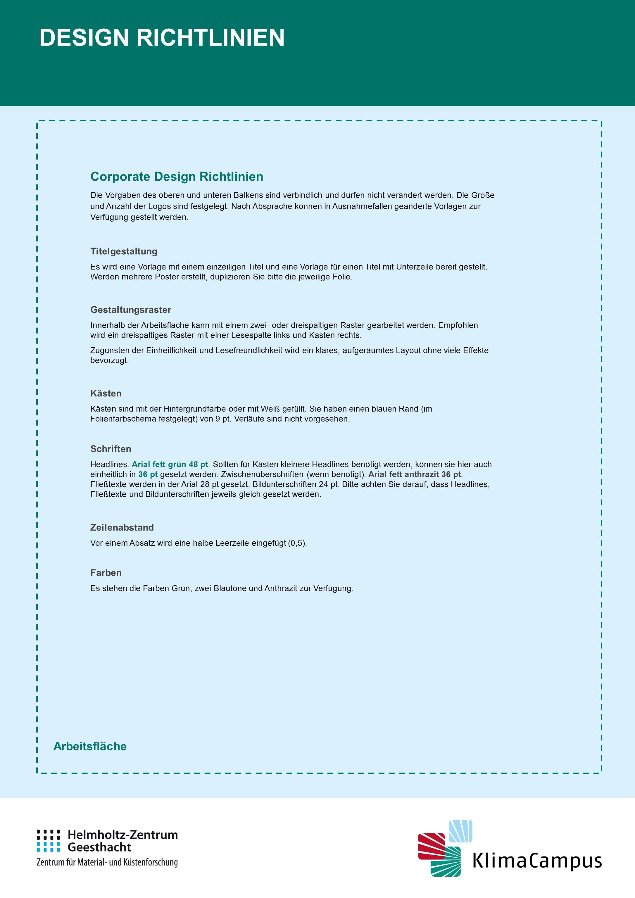 Corporate Design Richtlinien Die Vorgaben des oberen und unteren Balkens sind verbindlich und dürfen nicht verändert werden. Die Größe und Anzahl der