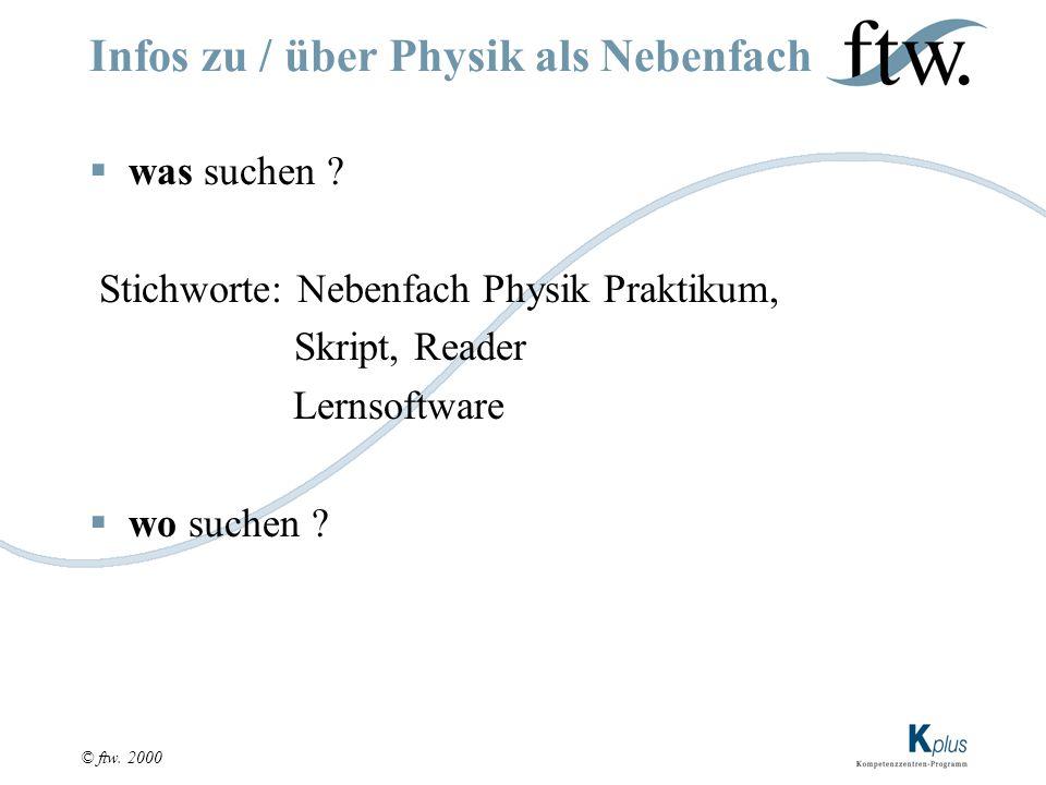 © ftw. 2000 Infos zu / über Physik als Nebenfach  was suchen .