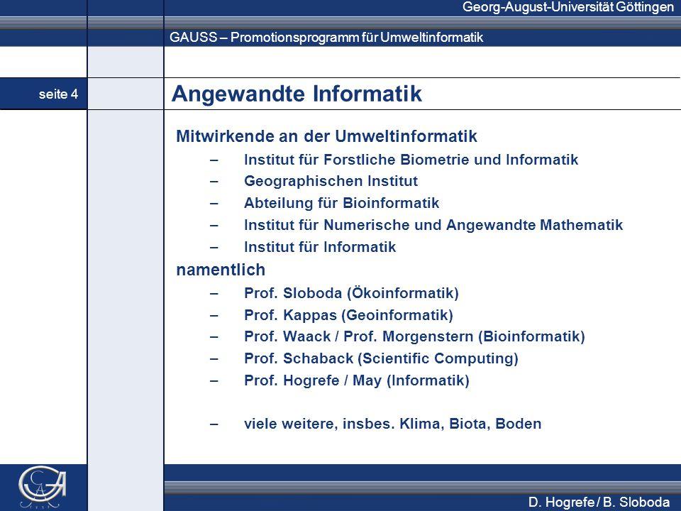GAUSS – Promotionsprogramm für Umweltinformatik Georg-August-Universität Göttingen seite 4 D. Hogrefe / B. Sloboda Angewandte Informatik Mitwirkende a