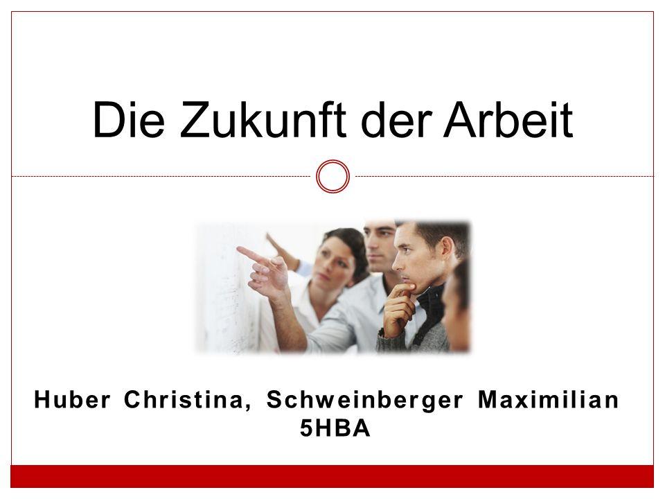 Huber Christina, Schweinberger Maximilian 5HBA Die Zukunft der Arbeit