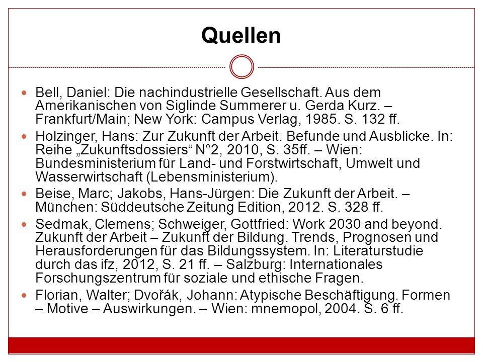 Quellen Bell, Daniel: Die nachindustrielle Gesellschaft.