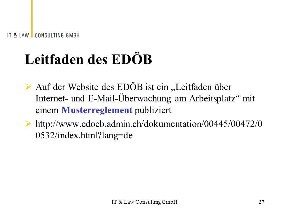 """IT & Law Consulting GmbH Leitfaden des EDÖB  Auf der Website des EDÖB ist ein """"Leitfaden über Internet- und E-Mail-Überwachung am Arbeitsplatz"""" mit e"""