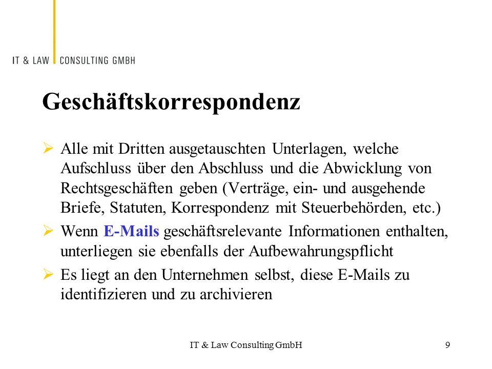 IT & Law Consulting GmbH Geschäftskorrespondenz  Alle mit Dritten ausgetauschten Unterlagen, welche Aufschluss über den Abschluss und die Abwicklung