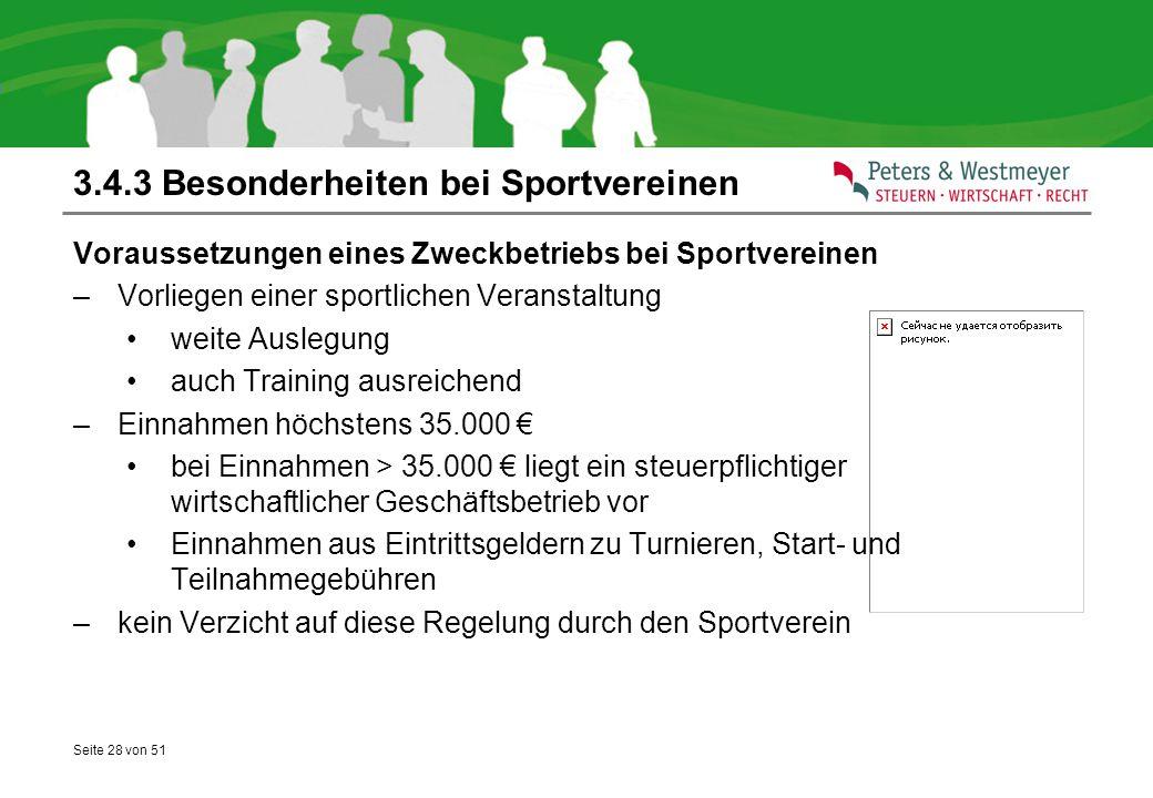 Seite 28 von 51 3.4.3 Besonderheiten bei Sportvereinen Voraussetzungen eines Zweckbetriebs bei Sportvereinen –Vorliegen einer sportlichen Veranstaltun
