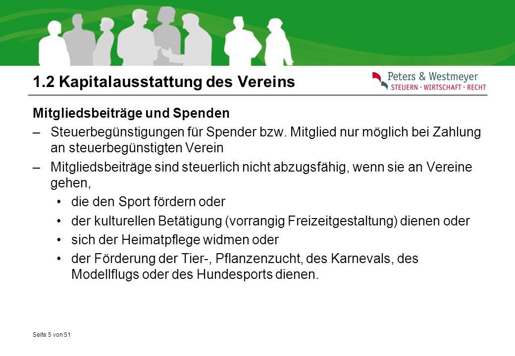 Seite 5 von 51 1.2 Kapitalausstattung des Vereins Mitgliedsbeiträge und Spenden –Steuerbegünstigungen für Spender bzw. Mitglied nur möglich bei Zahlun