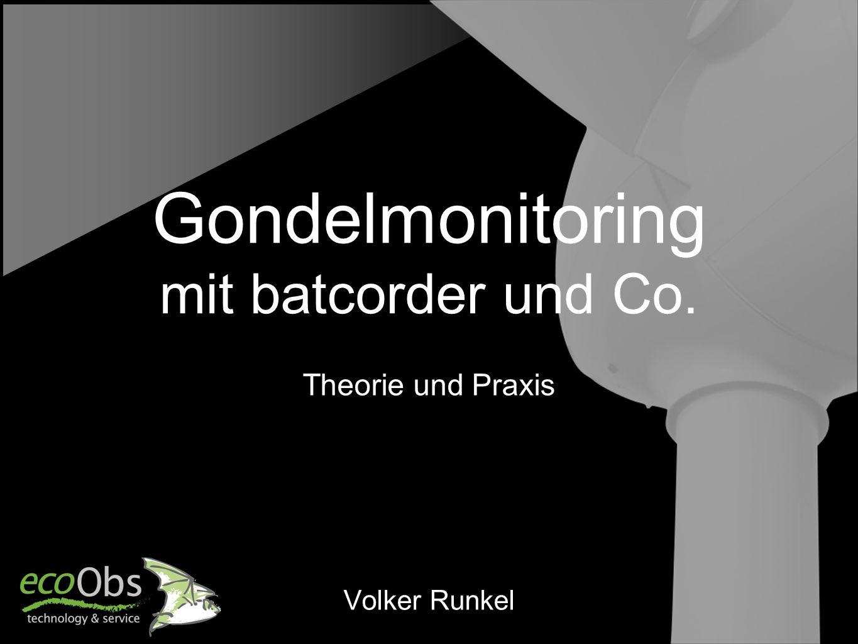 Gondelmonitoring mit batcorder und Co. Theorie und Praxis Volker Runkel