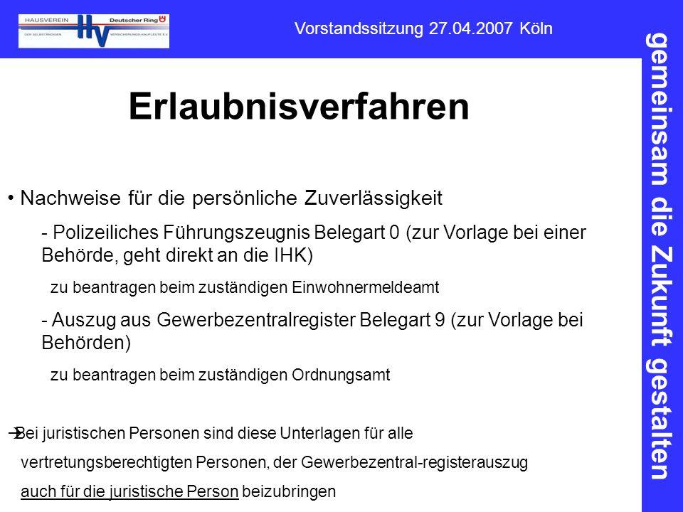 gemeinsam die Zukunft gestalten Vorstandssitzung 27.04.2007 Köln Erlaubnisverfahren Nachweise für die persönliche Zuverlässigkeit - Polizeiliches Führ