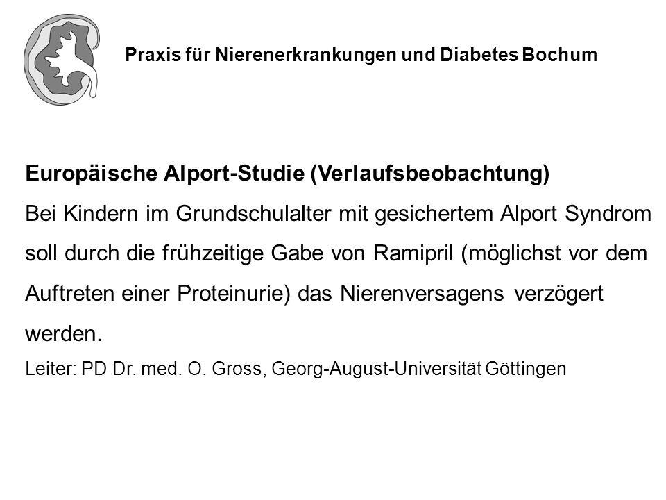 Praxis für Nierenerkrankungen und Diabetes Bochum Europäische Alport-Studie (Verlaufsbeobachtung) Bei Kindern im Grundschulalter mit gesichertem Alpor