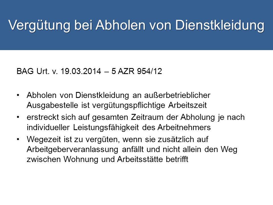 Vergütung bei Abholen von Dienstkleidung BAG Urt.v.
