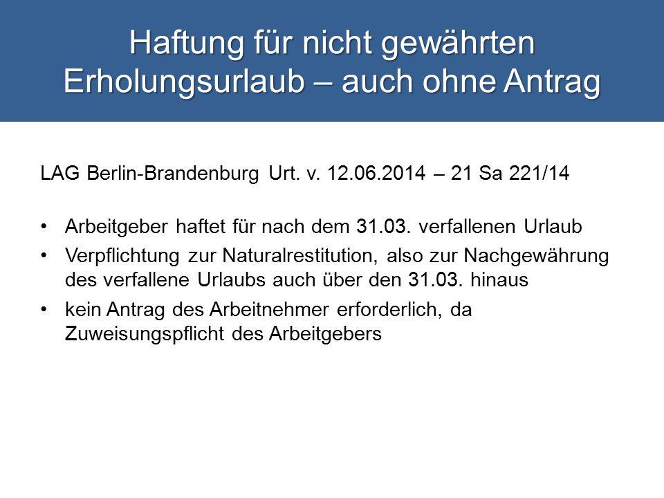 Haftung für nicht gewährten Erholungsurlaub – auch ohne Antrag LAG Berlin-Brandenburg Urt.