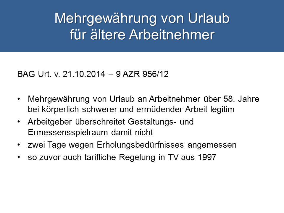 Mehrgewährung von Urlaub für ältere Arbeitnehmer BAG Urt.