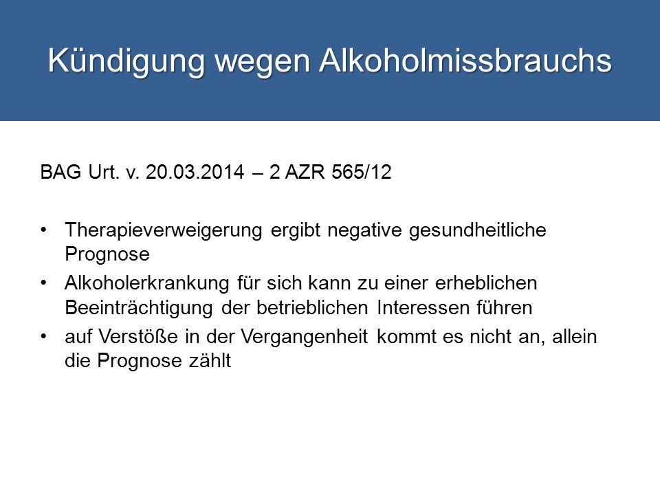 Kündigung wegen Alkoholmissbrauchs BAG Urt.v.
