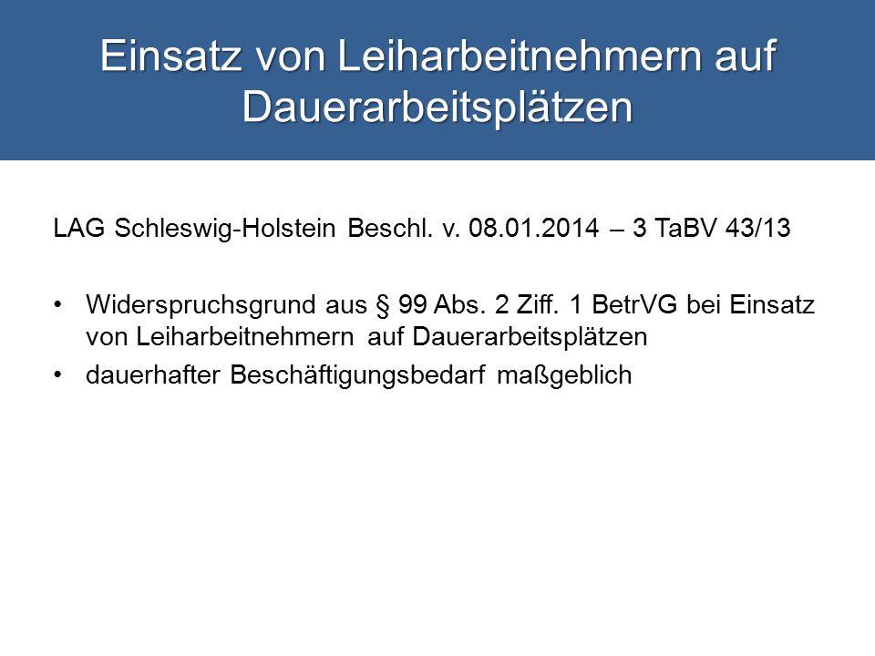 Einsatz von Leiharbeitnehmern auf Dauerarbeitsplätzen LAG Schleswig-Holstein Beschl.